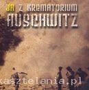Ja z krematorium Auschwitz