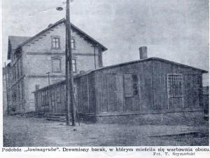 Podobóz Janinagrube. Drewniany barak, w którym mieściła się wartownia obozu.